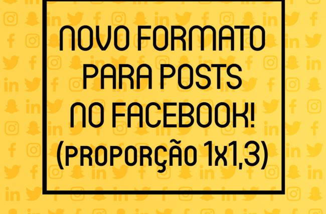 Nova opção de medida para posts no Facebook (proporção 1×1,3)