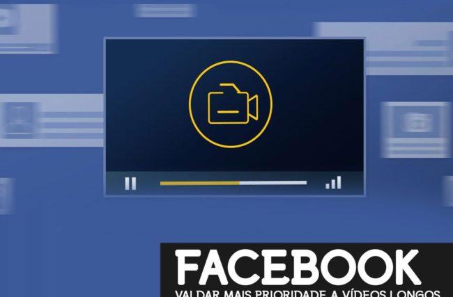 Facebook vai dar maior prioridade a vídeos mais longos!