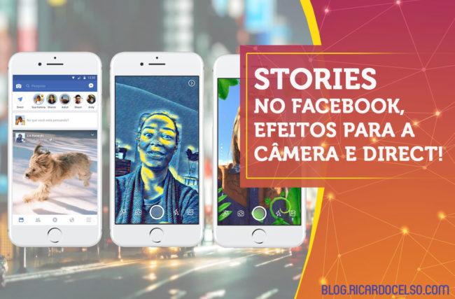 Stories no Facebook, efeitos para a câmera e direct!