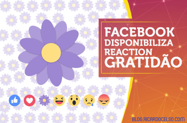 Facebook disponibiliza Reaction GRATIDÃO