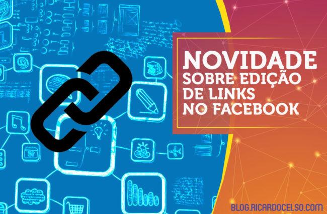 Novidades sobre edição de links no Facebook