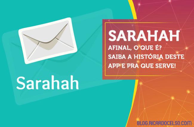 Sarahah – Afinal, o que é? Saiba a história deste aplicativo e para que serve!