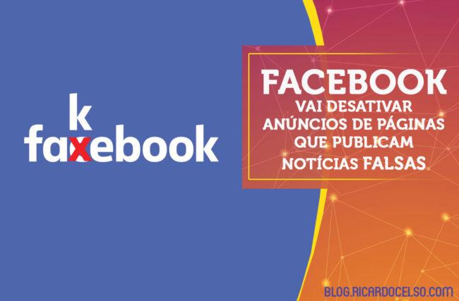 FACEBOOK vai DESATIVAR a possibilidade de fazer ANÚNCIOS em PÁGINAS que POSTAM notícias FALSAS!