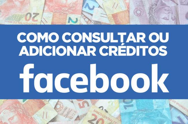 Como consultar ou adicionar créditos em uma conta de anúncios no Facebook